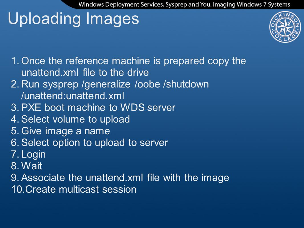 Uploading Images Once the reference machine is prepared copy the unattend.xml file to the drive.