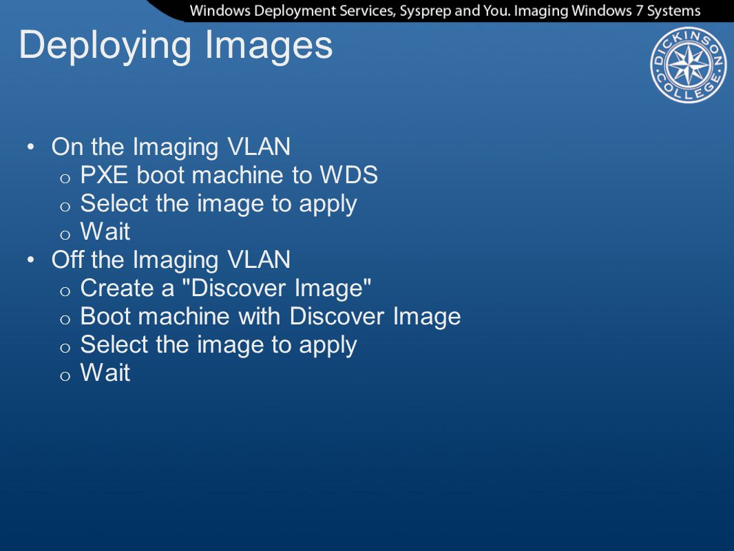 Deploying Images On the Imaging VLAN PXE boot machine to WDS