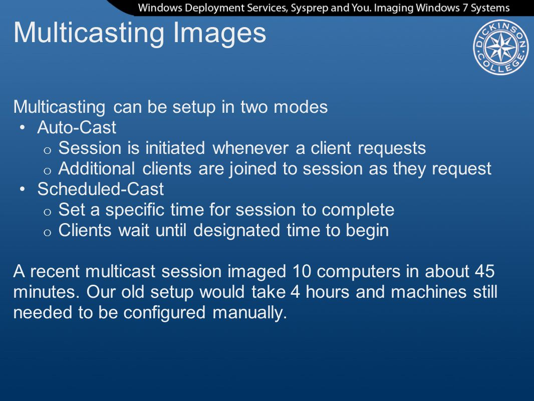 Multicasting Images Multicasting can be setup in two modes Auto-Cast