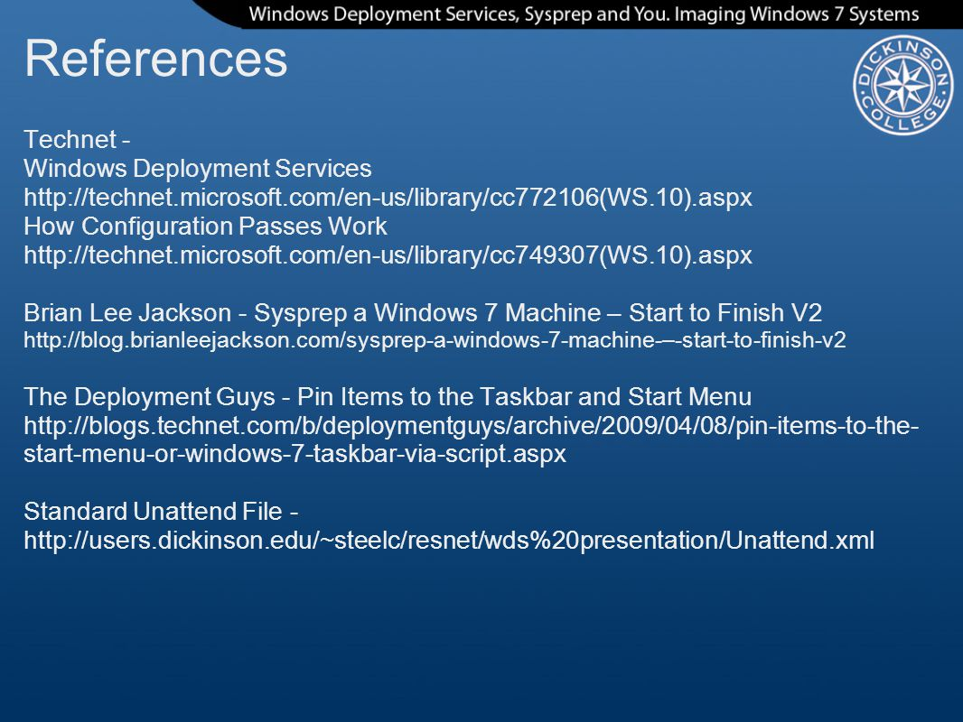 References Technet - Windows Deployment Services