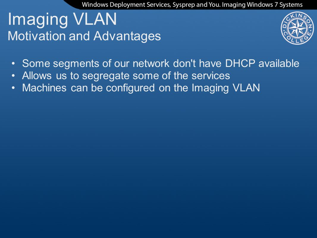 Imaging VLAN Motivation and Advantages