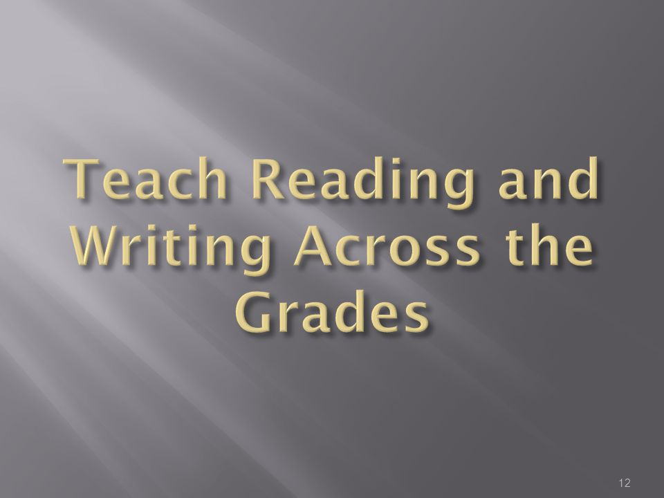 Teach Reading and Writing Across the Grades