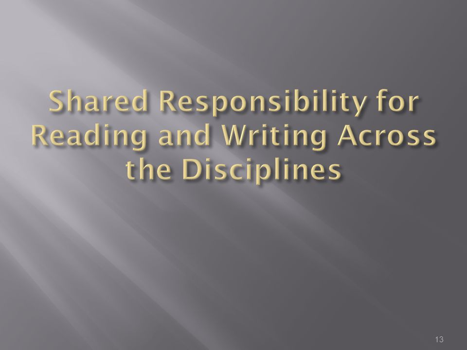 Shared Responsibility for Reading and Writing Across the Disciplines