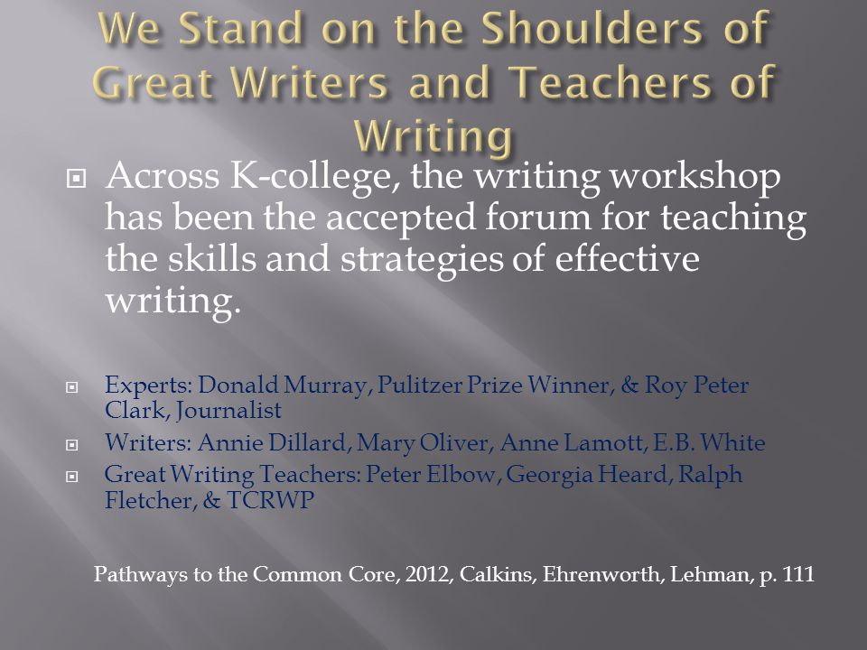 We Stand on the Shoulders of Great Writers and Teachers of Writing