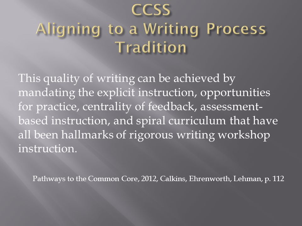 CCSS Aligning to a Writing Process Tradition