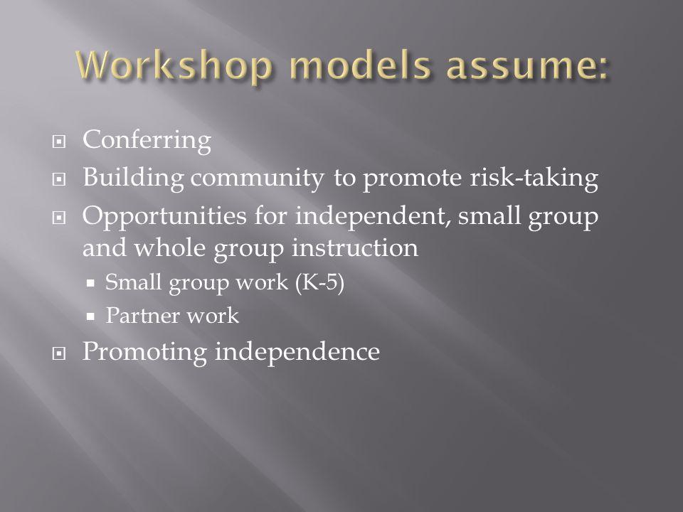 Workshop models assume:
