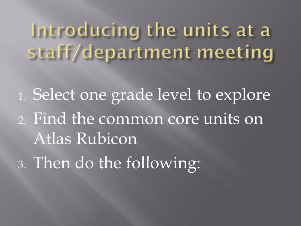 Introducing the units at a staff/department meeting