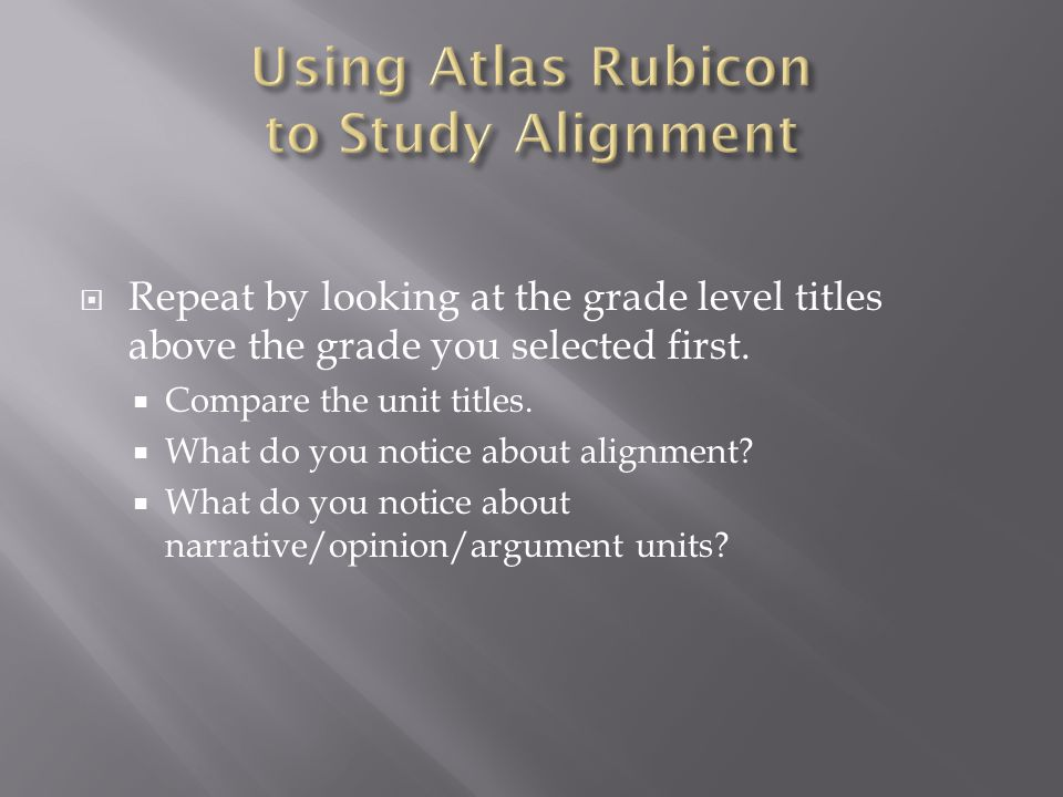 Using Atlas Rubicon to Study Alignment
