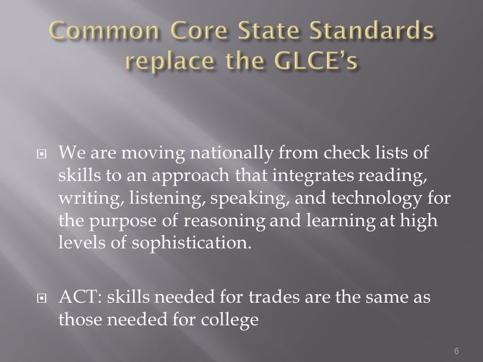 Common Core State Standards replace the GLCE's