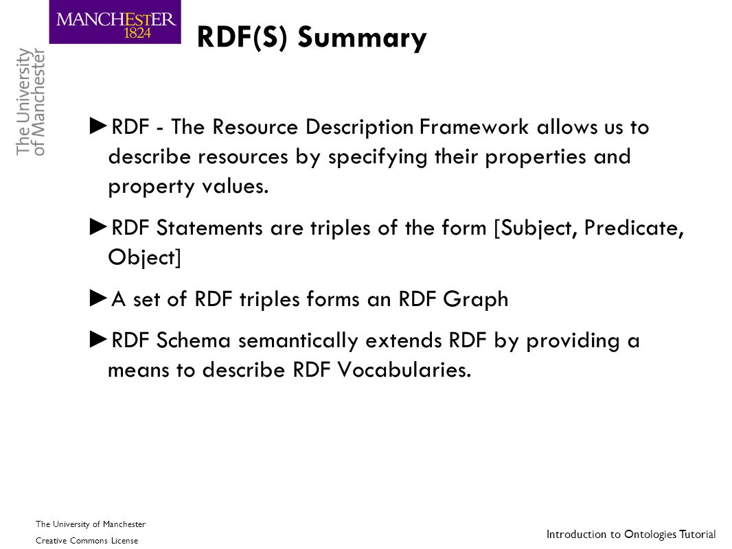 RDF(S) Summary RDF - The Resource Description Framework allows us to describe resources by specifying their properties and property values.