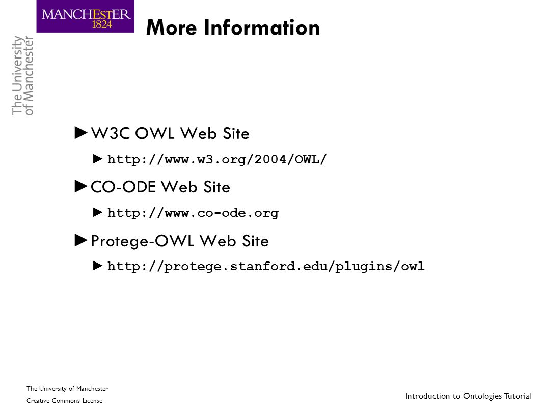 More Information W3C OWL Web Site CO-ODE Web Site Protege-OWL Web Site