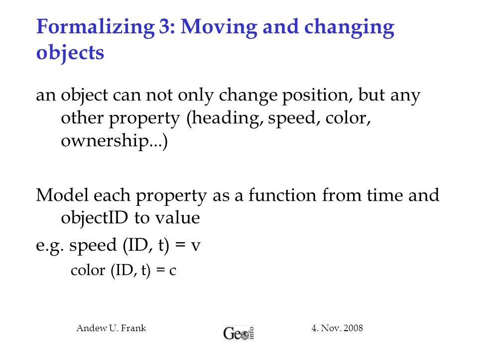 Formalizing 3: Moving and changing objects