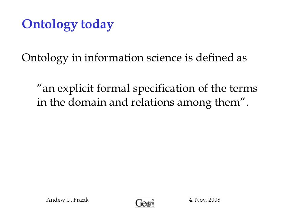 Ontology today Ontology in information science is defined as