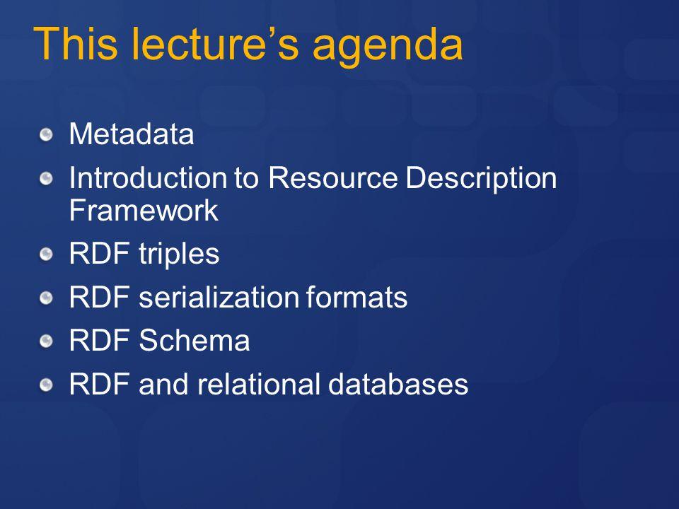This lecture's agenda Metadata