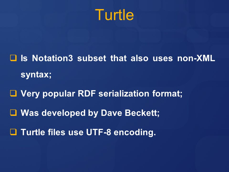 Turtle Is Notation3 subset that also uses non-XML syntax;