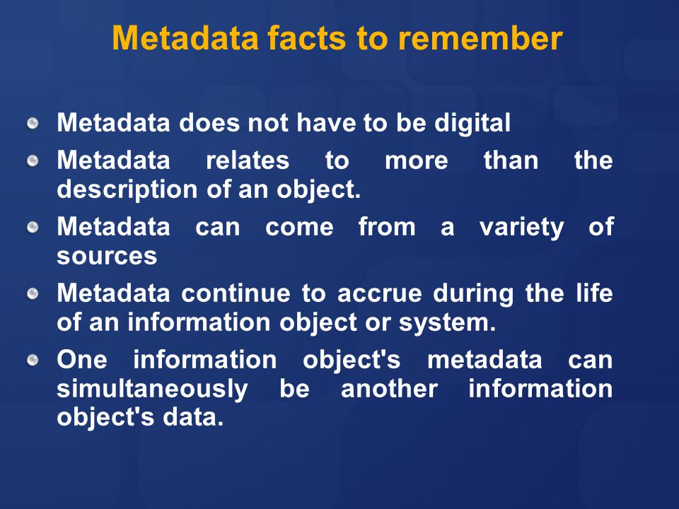 Metadata facts to remember