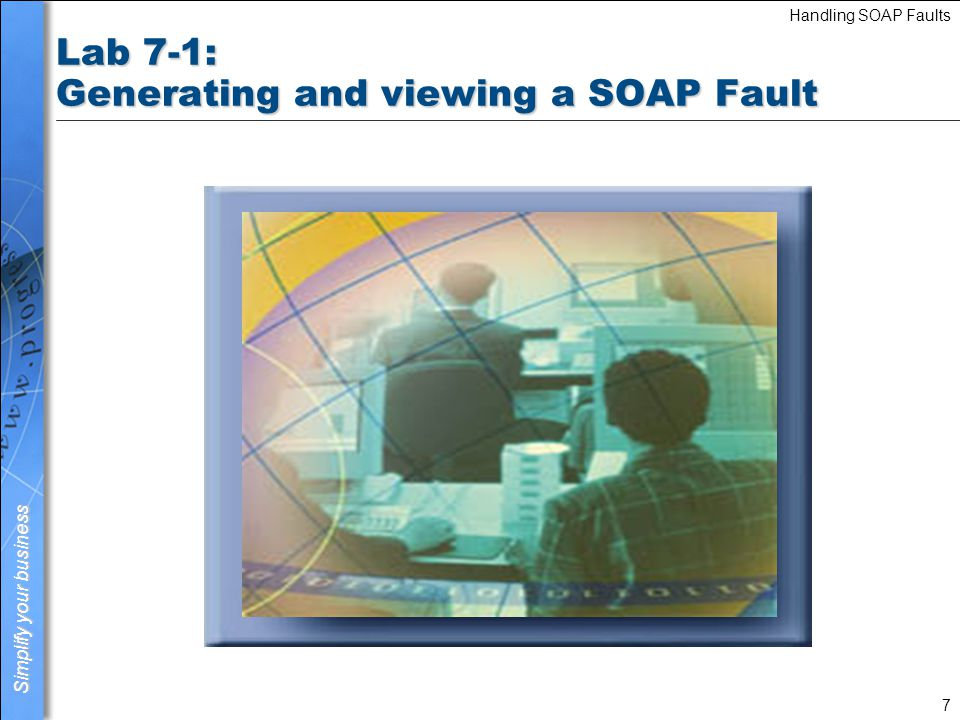 Lab 7-1: Generating and viewing a SOAP Fault