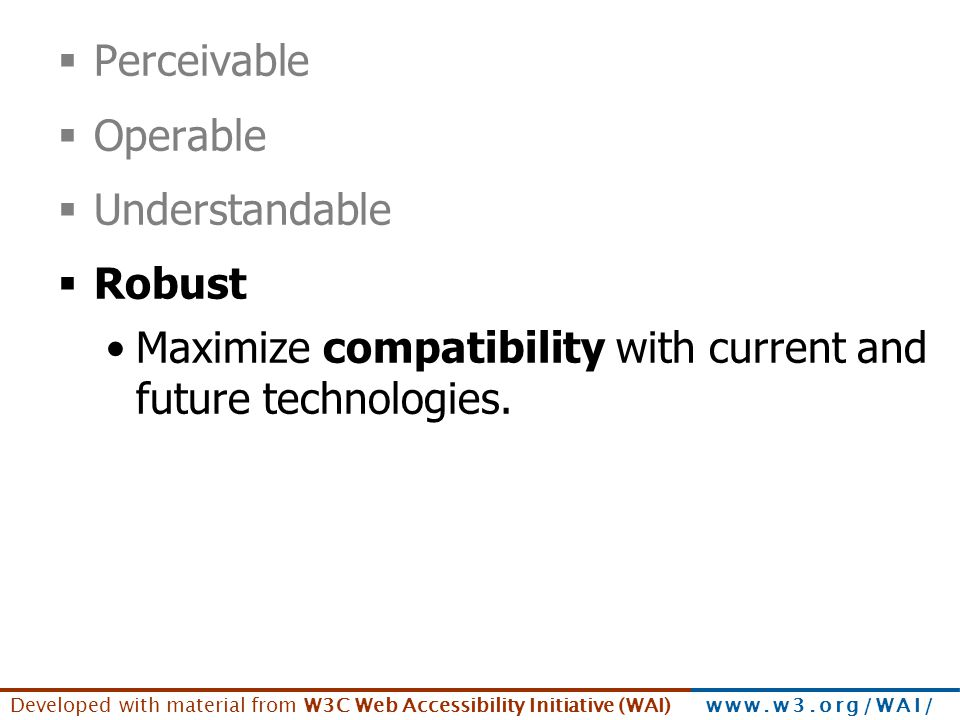 Principles - Robust Perceivable Operable Understandable Robust