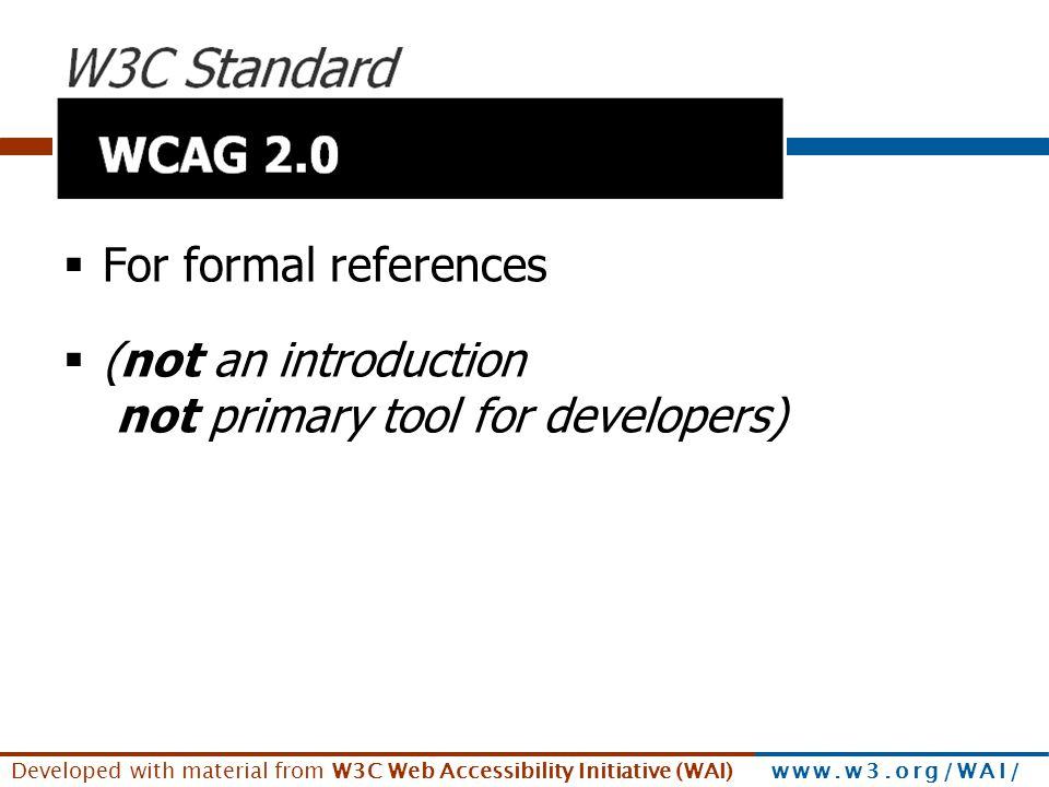 See www.w3.org/WAI/presentations/WCAG2_using/