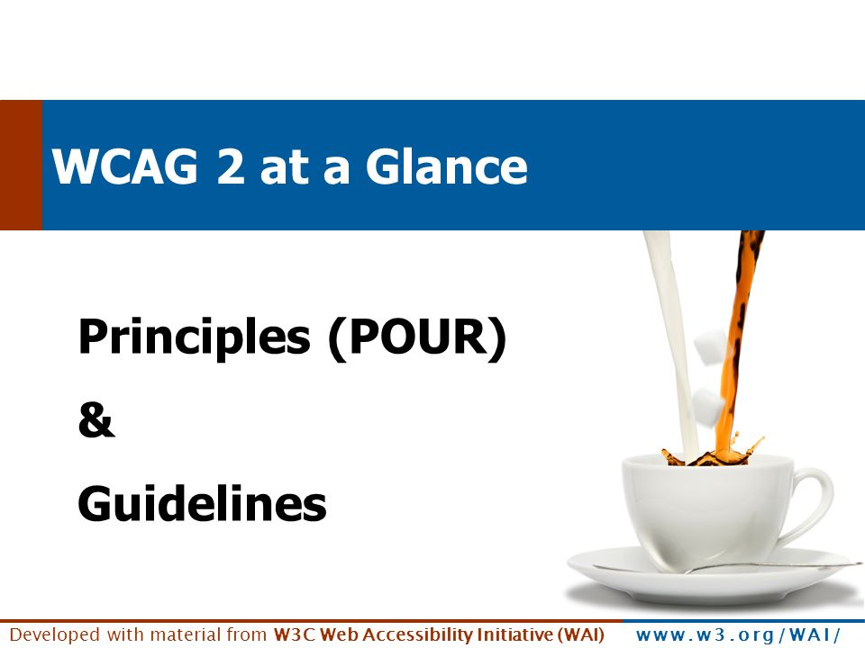 WCAG 2 at a Glance Principles (POUR) & Guidelines