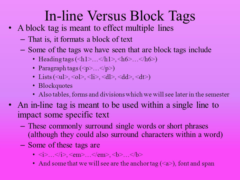 In-line Versus Block Tags