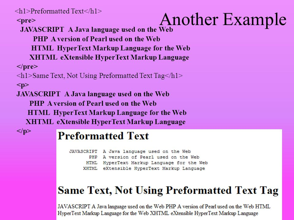 Another Example <h1>Preformatted Text</h1> <pre>