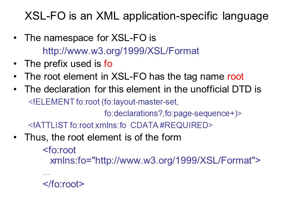XSL-FO is an XML application-specific language