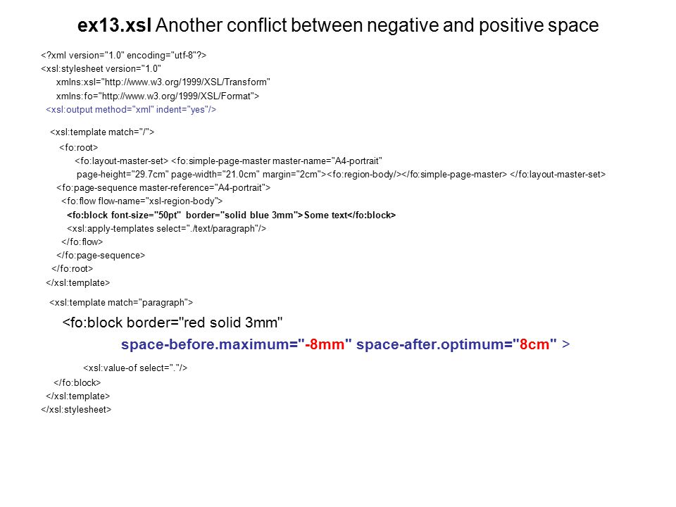 ex13.xsl Another conflict between negative and positive space