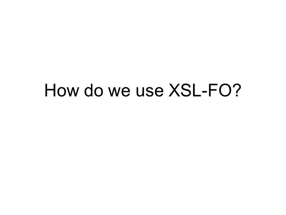 How do we use XSL-FO
