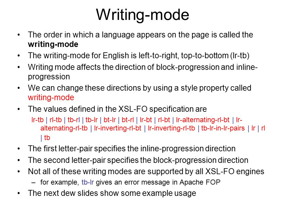 Writing-mode The order in which a language appears on the page is called the writing-mode.