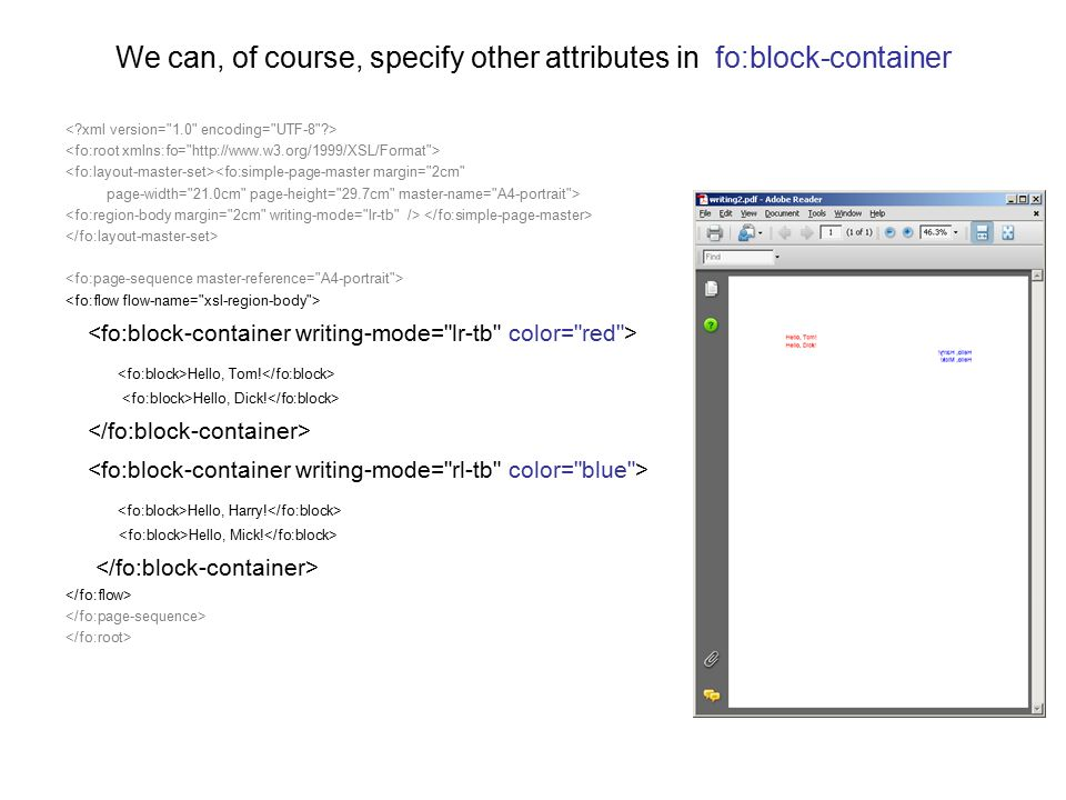 We can, of course, specify other attributes in fo:block-container