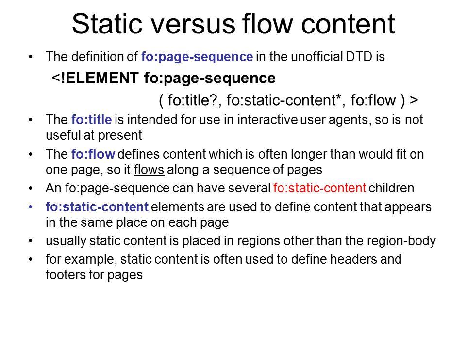 Static versus flow content