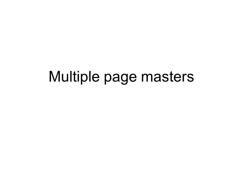 Multiple page masters