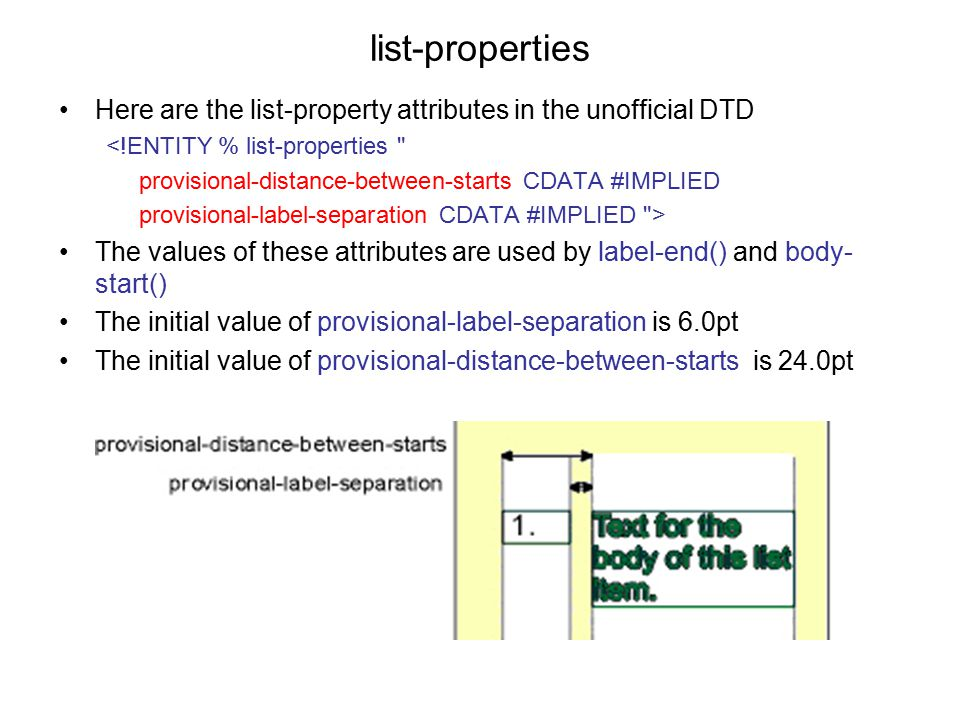 list-properties Here are the list-property attributes in the unofficial DTD. <!ENTITY % list-properties