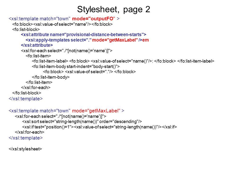 Stylesheet, page 2 <xsl:template match= town mode= outputFO >