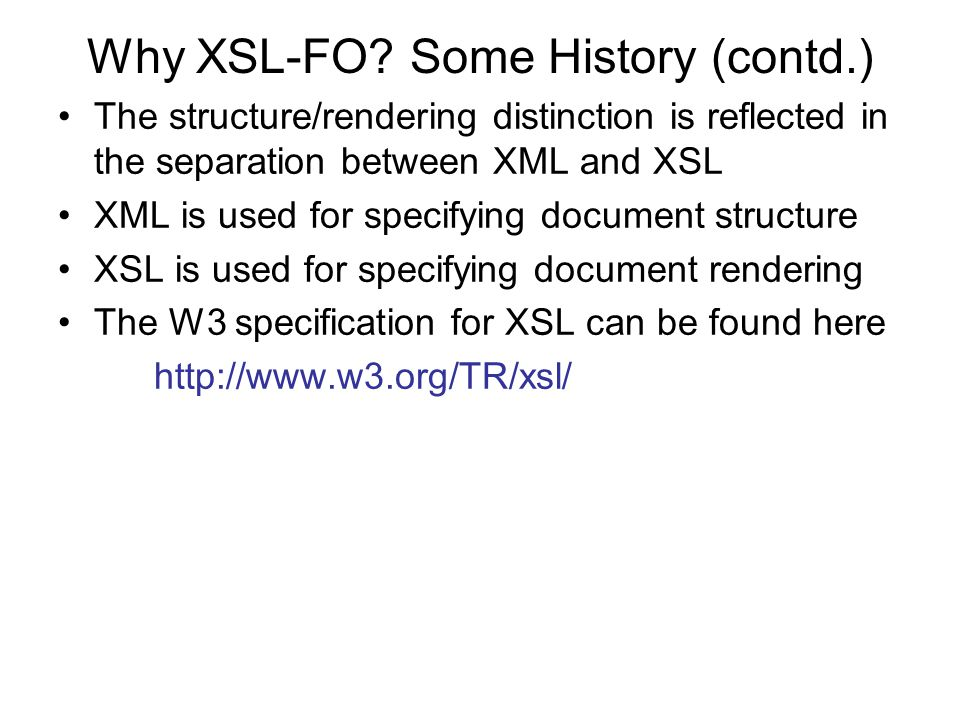 Why XSL-FO Some History (contd.)