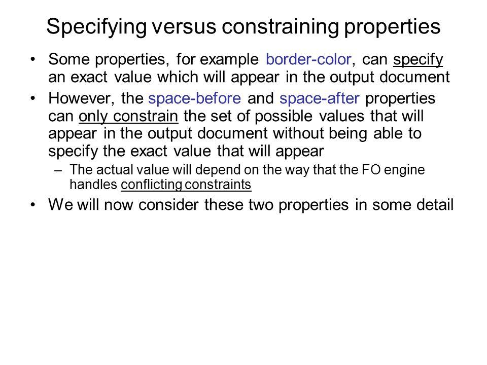 Specifying versus constraining properties