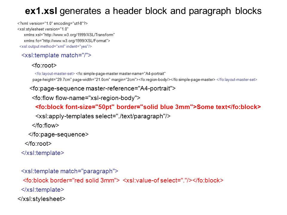 ex1.xsl generates a header block and paragraph blocks