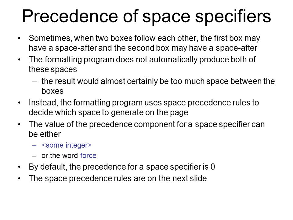 Precedence of space specifiers