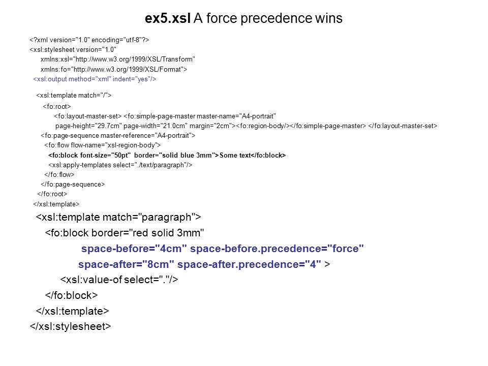 ex5.xsl A force precedence wins