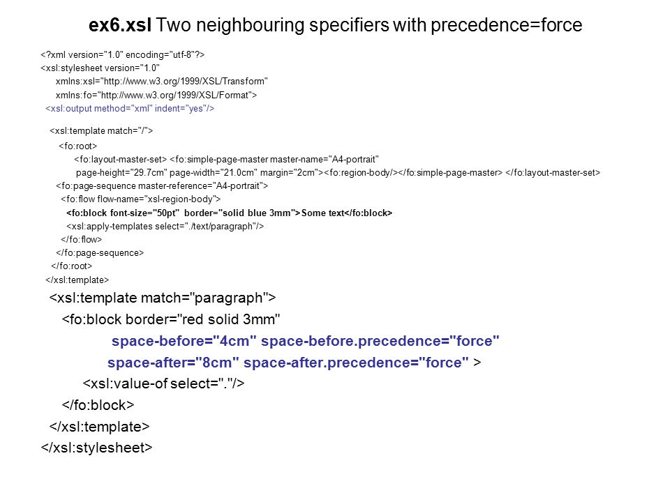 ex6.xsl Two neighbouring specifiers with precedence=force