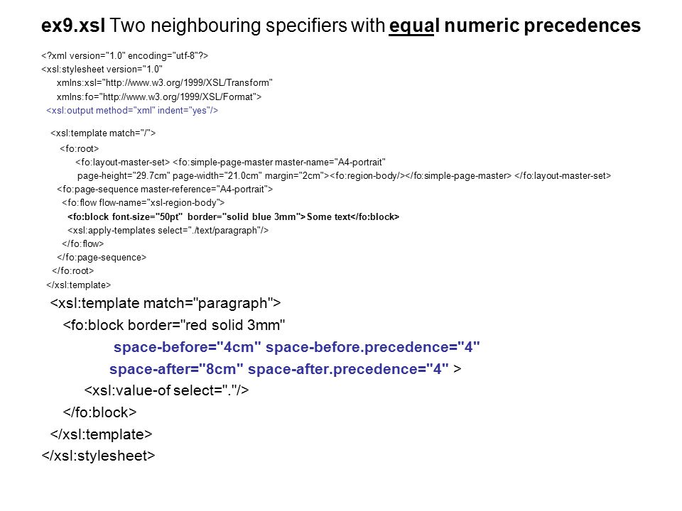 ex9.xsl Two neighbouring specifiers with equal numeric precedences