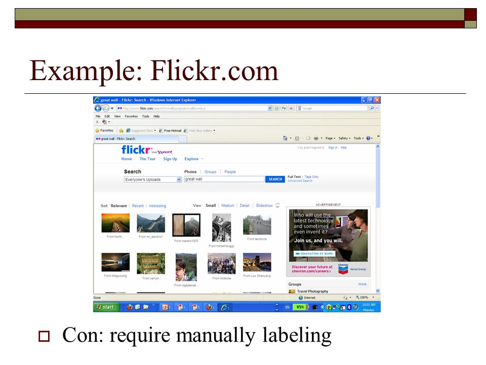 Example: Flickr.com Con: require manually labeling