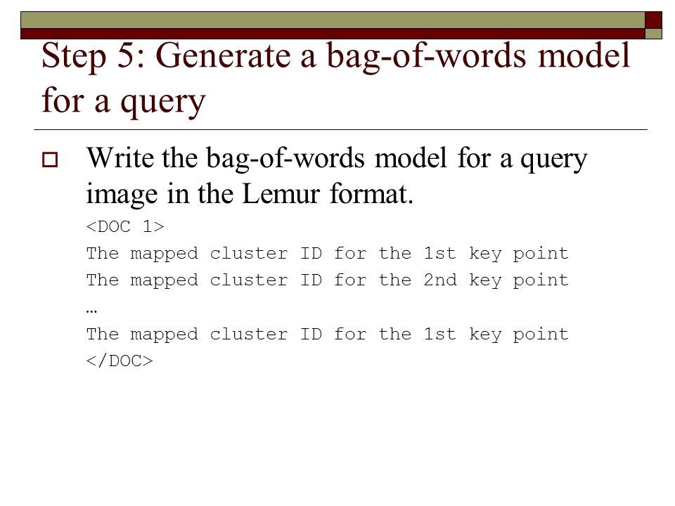 Step 5: Generate a bag-of-words model for a query