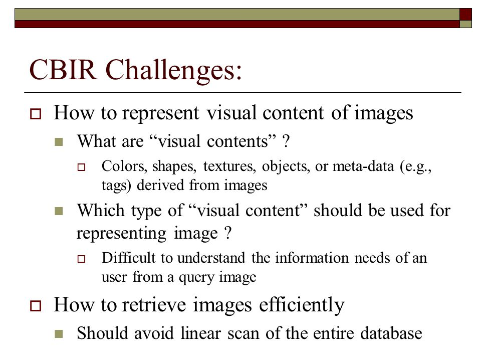 CBIR Challenges: How to represent visual content of images