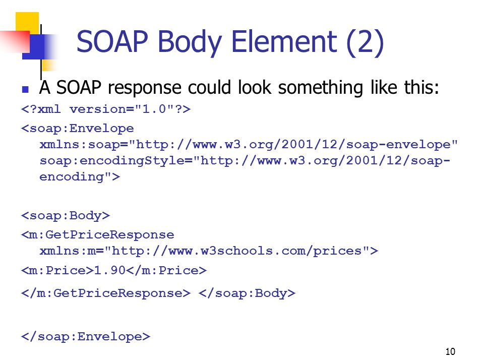 SOAP Body Element (2) A SOAP response could look something like this: