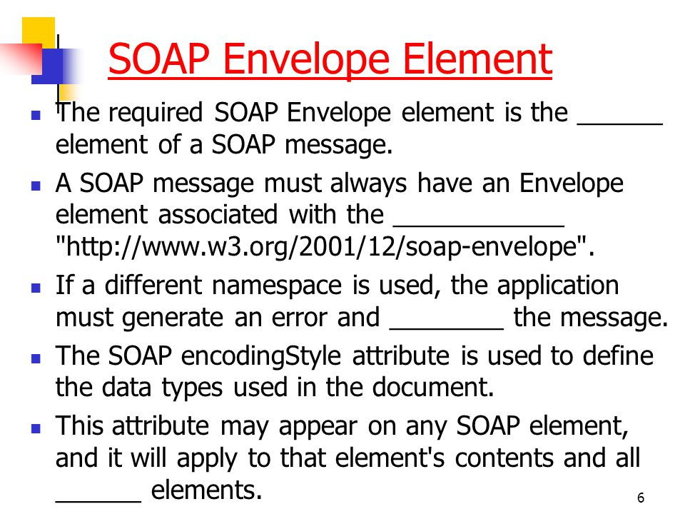 SOAP Envelope Element The required SOAP Envelope element is the ______ element of a SOAP message.