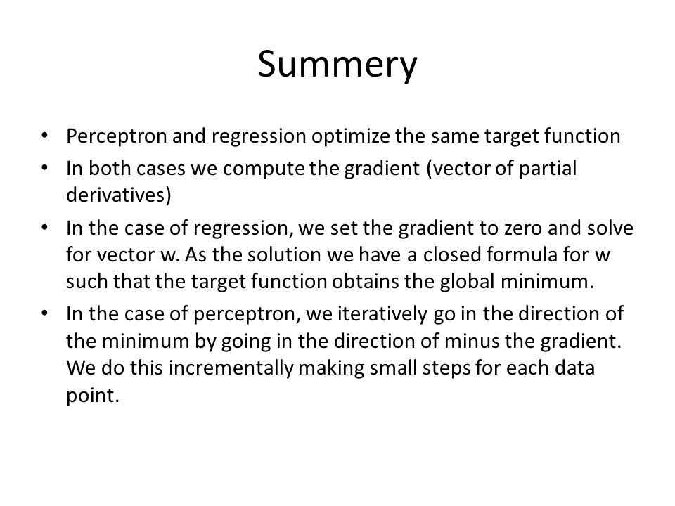 Summery Perceptron and regression optimize the same target function
