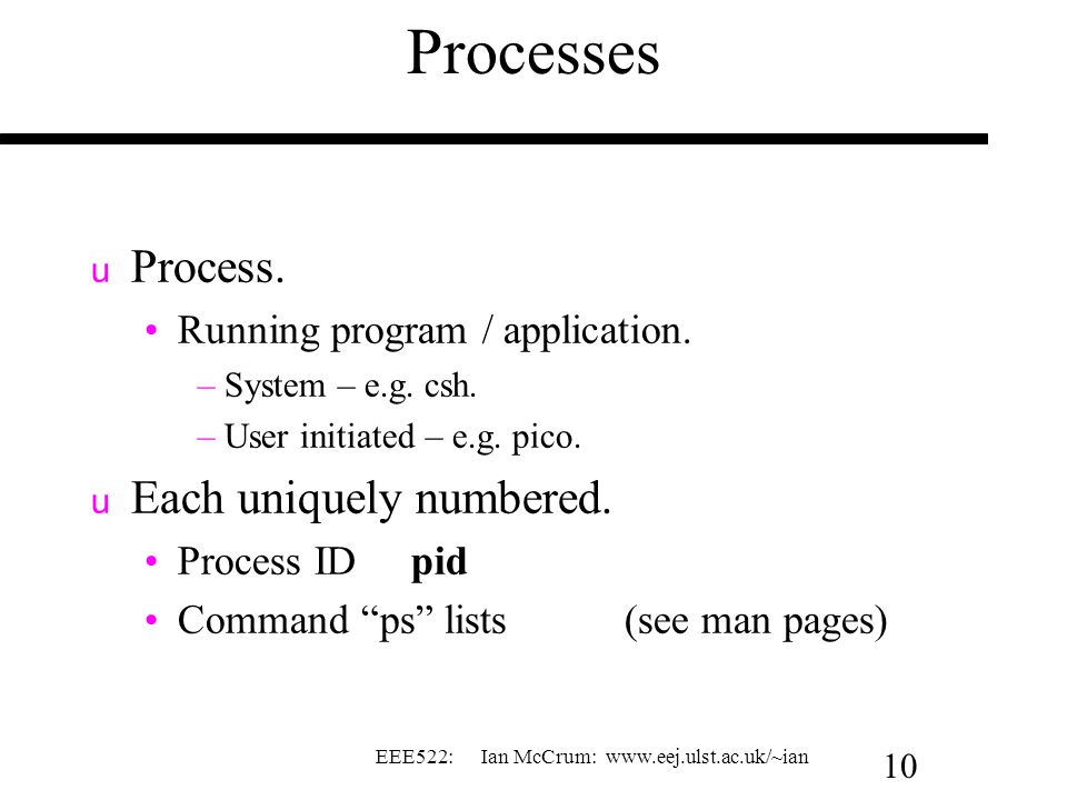 Processes Process. Each uniquely numbered.