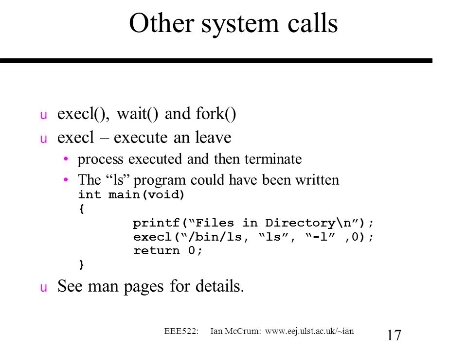 Other system calls execl(), wait() and fork() execl – execute an leave